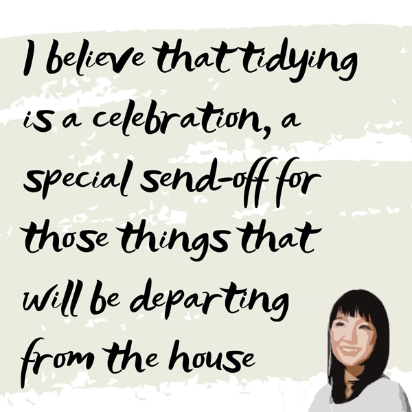 "Marie Kondo quotation: ""I believe that tidying is a celebration..."""